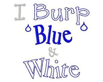 I Burp Blue and White - Machine Embroidery Design - 8 Sizes