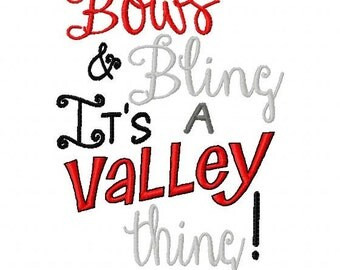 Bows and Bling It's a Valley thing - Machine Embroidery Design - 8 Sizes