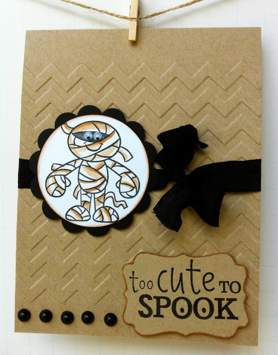 Too Cute To Spook hand stamped mummy halloween card