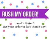 RUSH MY ORDER, please