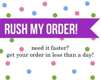 RUSH MY ORDER, please