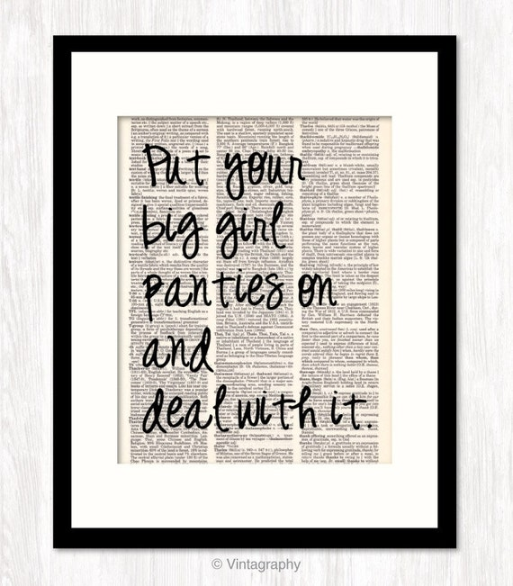 Big Girl Panties Quotes: Vintage Dictionary Art Print Put Your BIG GIRL By