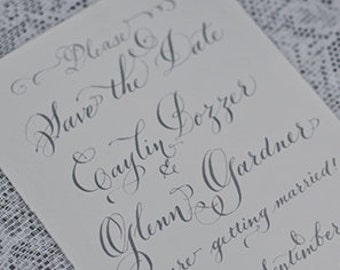 Custom Hand Calligraphy Save the Date. Hand Lettered with a flourish |  C a y l i n