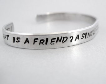 Aristotle Bracelet - What is a Friend- 2-Sided Hand Stamped Aluminum Cuff - customizable