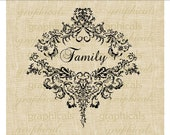 Family Ornate vintage frame Instant Digital download graphic image for iron on fabric transfer burlap decoupage pillows tote bags No. 548