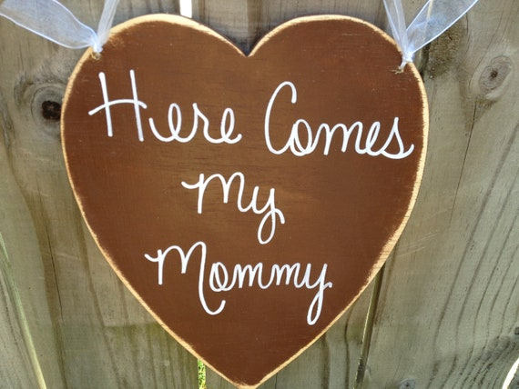 Rustic Brown and White Here Comes My Mommy Heart Wedding Sign