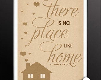 Print: There is no place like home — L. Frank Baum, Wizard of Oz