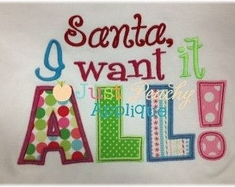 Santa I Want It All Saying Machine Embroidery Applique Design Buy 2 for 4! Use Coupon Code 50OFF