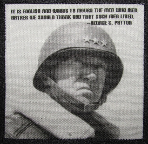 General Patton Quotes: Printed Sew On Patch General GEORGE PATTON Quote By