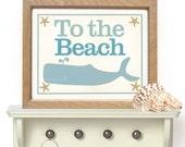 Beach Decor Whale Art Print To the Beach