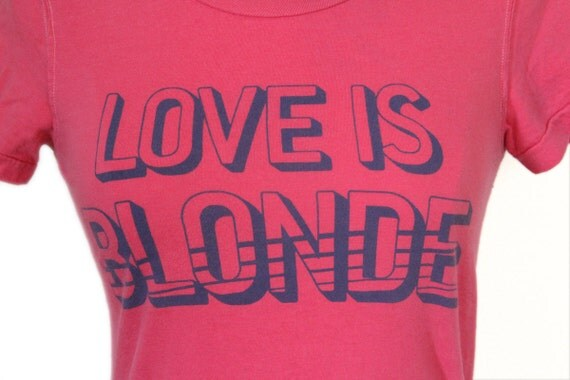 Vintage Love is Blonde Tshirt Small - FREE SHIPPING