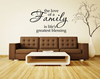 The love of a family is life's greatest blessing..... Vinyl Wall Decal.......Your choice of color""