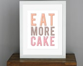 Retro Typography Art Print - Eat More Cake - kitchen food art, vintage home decor, gift for her - pastel colors, orange brown pink - 8 x 10