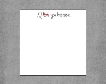 """Notepad - Affectionate """"I love you because..."""" - Set of 2: Square Notepads - Love Notes - Creative Romantic Gestures for Any Relationship -*"""