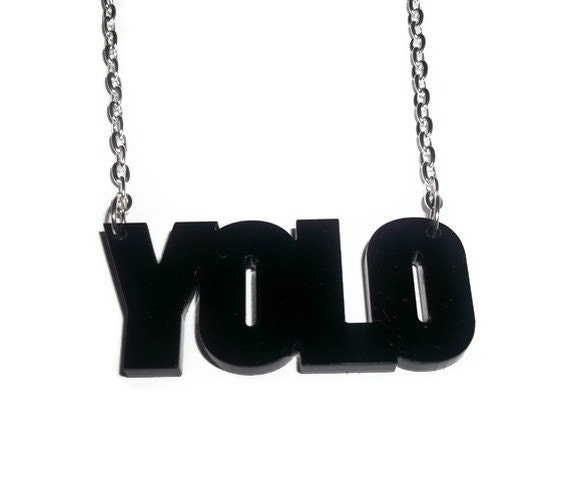 YOLO Necklace, You Only Live Once Black Laser Cut Pendant