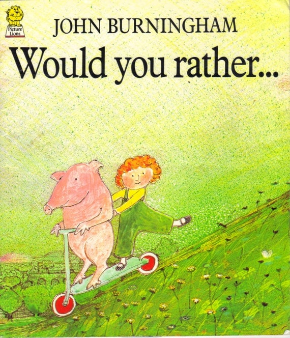 John Burningham Would you rather . . .