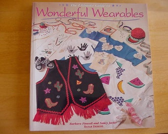 1994  The Ultimate Guide to Wonderful Wearables, Barbara Finwall and Nancy Javier