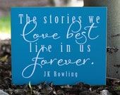 Stories We Love Best--JK Rowling Quote