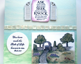 Unique Verses Plaque. You have made the Path of Life known to me. Psalm 16:11. Ask, Seek, Knock.. Matthew 7.7.  Handmade Christian Scripture