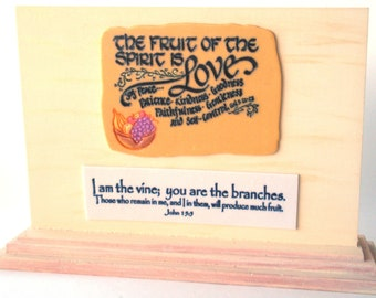 Fruit Verses Plaque. The fruit of the Spirit is Love, Joy, Peace...Gal 5.22 23. I  am the vine...John 15:5.  Handmade Bible Verses Art