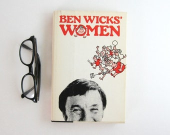 Ben Wicks Women - Vintage Humor Comic Book - Witty Satire on Sex - Signed First Edition - Canadian Comedy - Black and White Illustrated Book