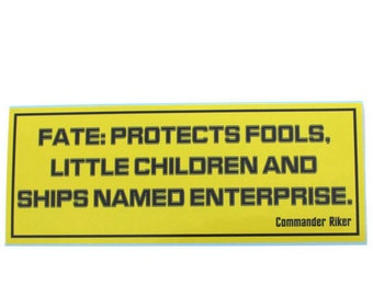 Fate: protects fools, little children and ships named Enterprise - bumper sticker