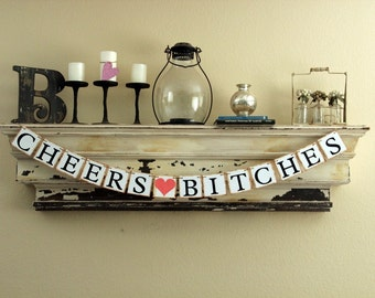 Bachelorette Banner - Cheers Bitches - Party Decoration