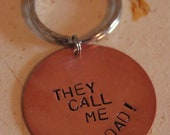 They call me DAD copper keychain, can be personalized  --free shipping/US--