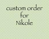 Custom Order For Nikole