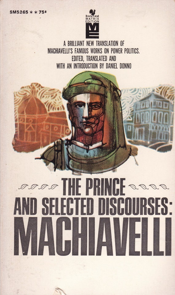"""the prince and the discourses on But bobbitt insists that """"machiavelli is best understood as having written one great constitutional treatise,"""" and even speaks of his """"great unacknowledged treatise, the state, whose constituent parts are the prince and the discourses"""" he has set himself the unusual task of interpreting a text that machiavelli."""