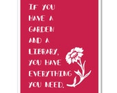 Reading Print, If you have a Garden and a Library, Garden Print, Library Decoration, Literature Poster, 8x10