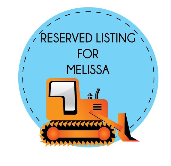 Reserved Listing for Melissa