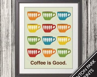Coffee is Good, Mid Century Art, Coffee Print, Kitchen Art, Coffee Poster, Home Decor, Kitchen Deor