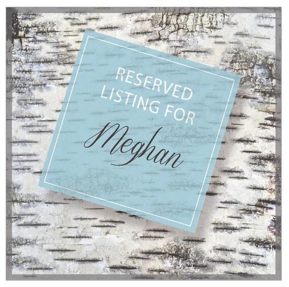 RESERVED LISTING - MEGHAN