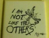 I Am Not Like The Others,  Tile Coaster / Trivet  ( Ralph Steadman )