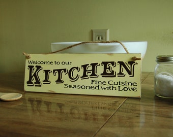 Welcome to our Kitchen Fine Cuisine Seasoned with Love wood sign