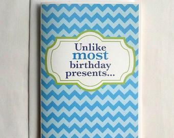 Birthday Card Funny Unlike most birthday presents...
