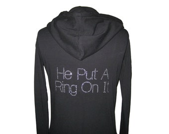 Bride Hoodie.  He Put A Ring On It. Jacket for the Bride. Bridal Party Jackets. Just Married. Honeymoon. Wedding Clothing.