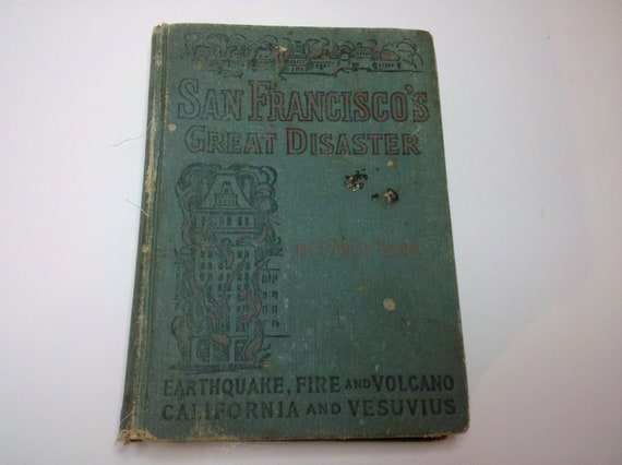 1906 book:  San Francisco's Great Disaster