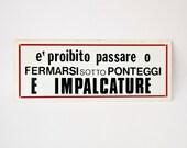 Vintage Italian plastic sign Prohibited 1990s