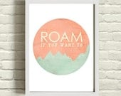 Roam If you Want To / back to school pastel modern typography Art Print / wanderlust Travel Quote / Coral peach and mint springtime