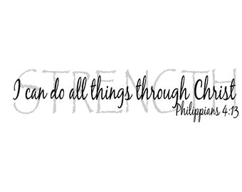 Philippians 4:13 Scripture wall decor, Vinyl bible verse, wall decal, vinyl decal, I can do all things through Christ strength PHI4v13-0001