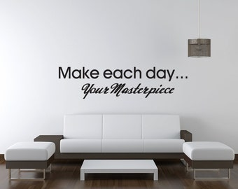 Make Each Day Your Masterpiece Vinyl Decal Quotes Wall Sticker Wall Art Wall Decals Wall Quote (v33)