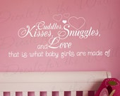 Cuddles Kisses Snuggles and Love What Baby Girl Made Of Girl Room Kid Baby Nursery Vinyl Wall Lettering Decal Quote Sticker Art Decor K30