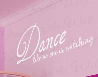 Dance Like No One Watching Girl Sports Themed Kid Room Playroom Vinyl Quote Wall Decal Lettering Decoration Sticker Decor Art Mural S08