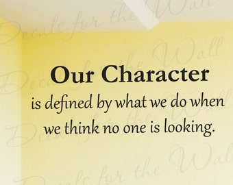 Our Character What We Do When No One Looking Inspirational Character Charity Vinyl Sticker Art Decor Wall Decal Quote Decoration J94