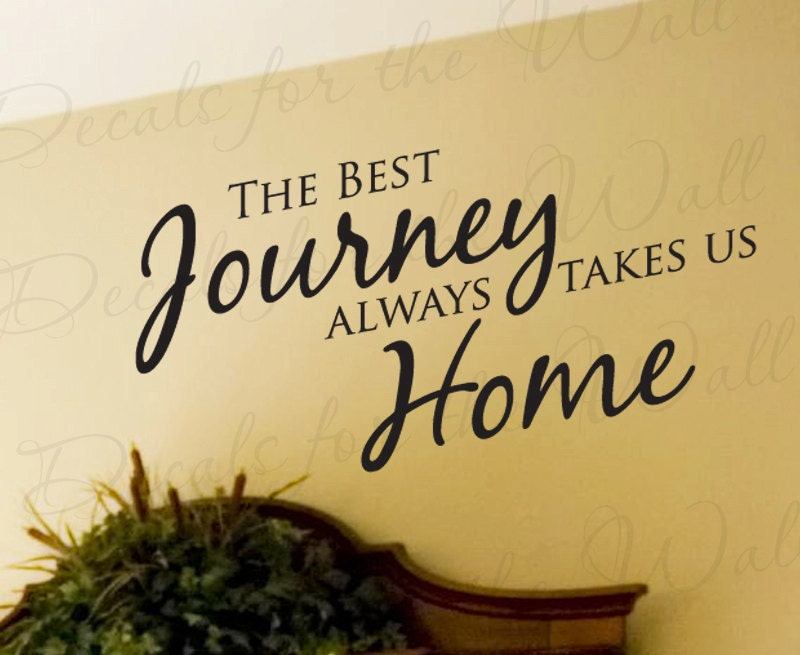 The best journey always takes us home family by for Best home decor quotes