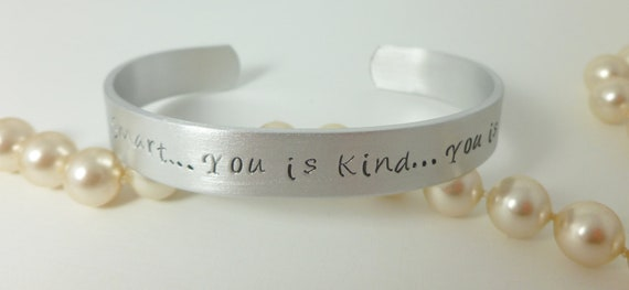 You is Smart, You is Kind, You is Important- cuff bracelet, hand stamped