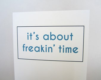 "Funny Congrats Card, Congratulations Card, Good Job Card - ""About Time"""