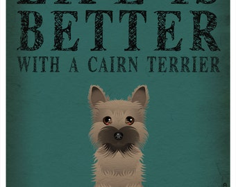 Life is Better with a Cairn Terrier Art Print 11x14 - Custom Dog Print